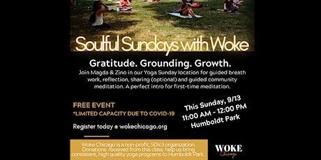 SOULFUL SUNDAYS with WOKE CHICAGO: COMMUNITY REFLECTION + GUIDED MEDITATION tickets