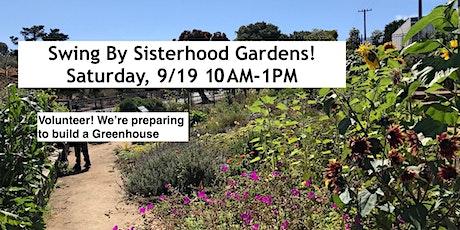Sat 9/19 Swing By Sisterhood Gardens! tickets