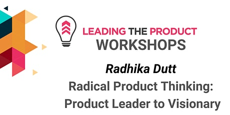 LTP Workshops - Radical Product Thinking - Levelling up from Product Leader tickets