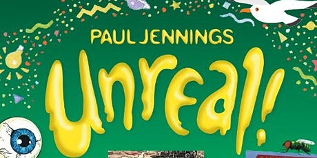 Just Like Jennings! Rascals and Gizmos in Paul Jennings: UNREAL! Exhibition tickets