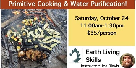 Primitive Cooking & Water Purification! tickets