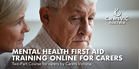 Mental Health First Aid Training Online For Carers #7545 tickets