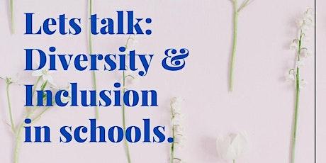 Lets Talk: Diversity & Inclusion in schools. tickets