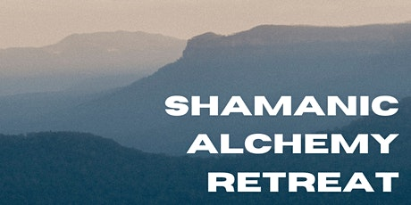 Shamanic Alchemy Retreat tickets