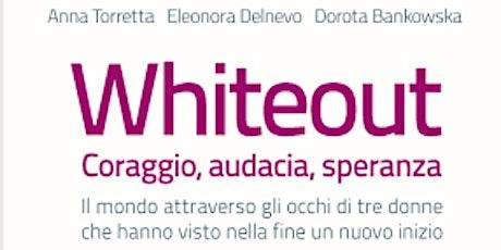 Whiteout. Coraggio, audacia, speranza biglietti