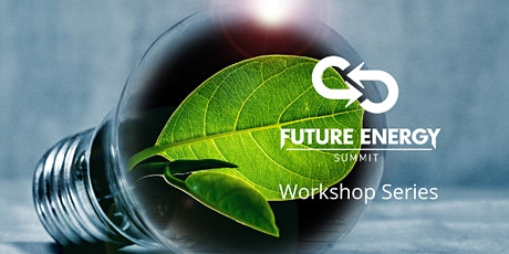 Future Energy Summit - Workshop Series - #2 Energy Reliability tickets