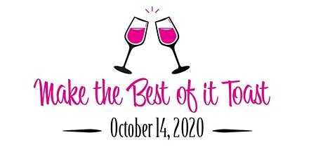 Make The Best Of It Toast tickets