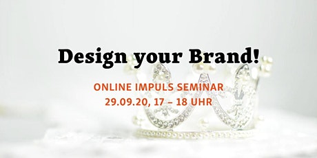 Design your Brand! ONLINE IMPULS SEMINAR Tickets