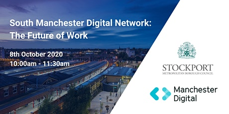 South Manchester Digital Network: The Future of Work tickets