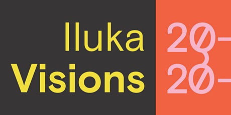 Exhibition | Iluka Visions 2020 tickets