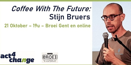 Coffee With The Future: Stijn Bruers over voeding & klimaat- met livestream tickets