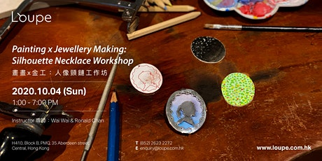 Painting x Jewellery Making: Silhouette Necklace Workshop 畫畫x金工:人像頸鍊工作坊 tickets