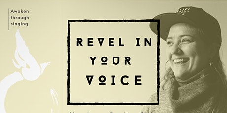 REVEL IN YOUR VOICE - Wellington Singing Circle workshop tickets