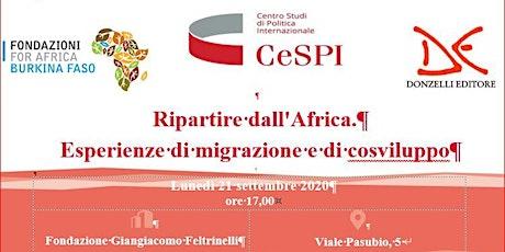 Ripartire dall'Africa. Esperienze di migrazione e di cosviluppo biglietti
