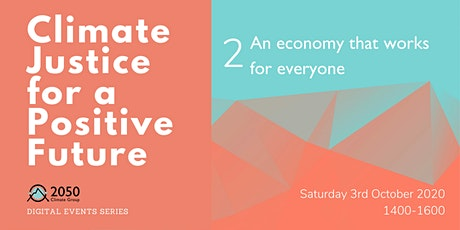 Climate Justice: An economy that works for everyone tickets