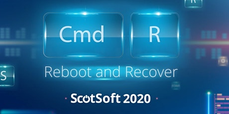 CmdR, reboot and recover at ScotSoft2020 tickets
