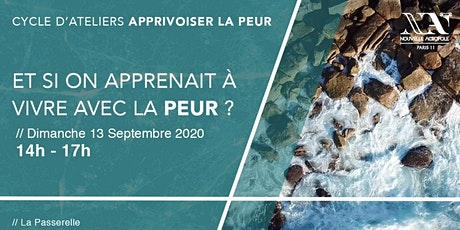 Cycle d'Ateliers : Apprivoiser la peur tickets