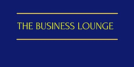 The Business Lounge 'not just networking' Online tickets