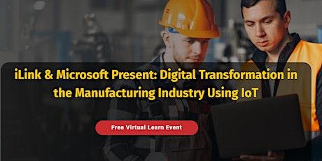 Microsoft &iLink:  Digital Transformation in the MFG Industry Using IoT Tickets