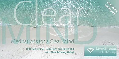 ONLINE HALF-DAY COURSE - Meditations for a Clear Mind tickets