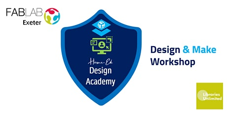 FABLAB Exeter Home-Ed Design Academy Workshop tickets