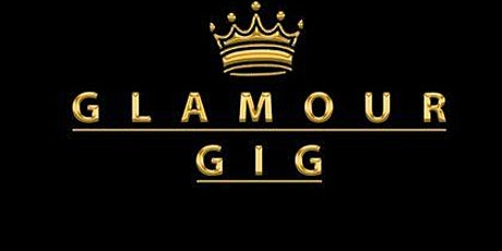 Glamour Gig  Presents  A  Party Not To Be Missed tickets