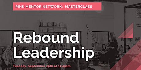 Pink Mentor Network Masterclass:  Rebound Leadership tickets