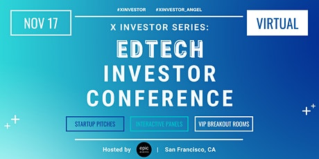 X Investor Series: Edtech Investor Conference (On Zoom) tickets