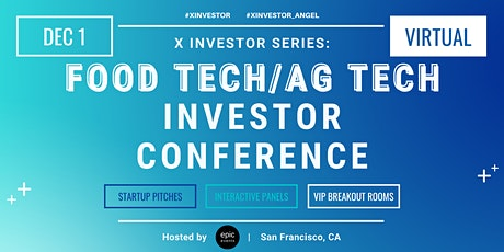 X Investor Series: Food Tech/AgTech Investor Conference (On Zoom) tickets
