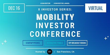 X Investor Series: Mobility Investor Conference (On Zoom) tickets
