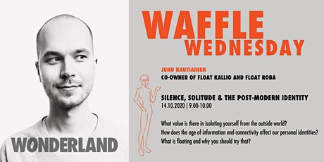 Waffle Wednesday: Silence, solitude and post-modern identity tickets