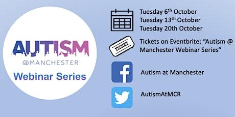 Autism @ Manchester Webinar Series tickets