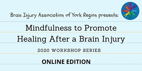 Mindfulness After a Brain Injury - 2020 BIAYR Workshop Series (Online) tickets