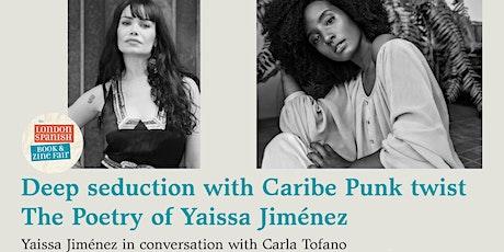 The poetry of Yaissa Jiménez: Deep seduction with Caribe Punk twist tickets