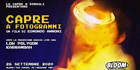 26/09 | CAPRE A FOTOGRAMMI • Bloom • Mezzago biglietti