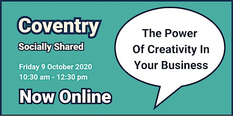 Coventry Socially Shared - The Power Of Creativity In Your Business tickets