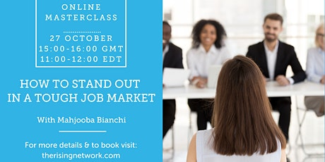 How to Stand Out in a Tough Job Market tickets