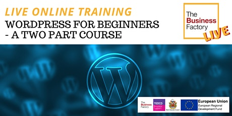 LIVE ONLINE -WordPress for Beginners 2 Part Course 8th & 15th Oct at 10am tickets