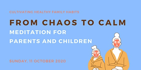 From Chaos to Calm: Meditation for Parents and Children Tickets