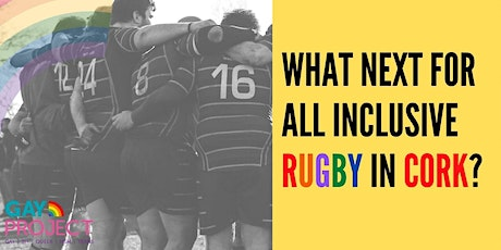 What Next for All Inclusive Rugby in Cork? Info Night tickets