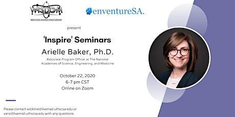 "WISDOM and EnventureSA ""Inspire"" Seminar Series - With Dr. Arielle Baker tickets"