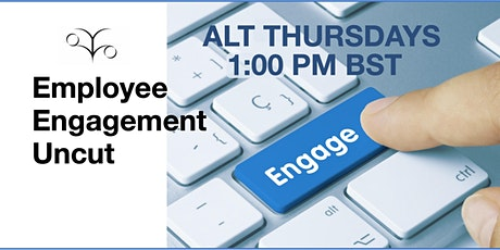Employee Engagement Uncut  - for C-suite leaders and HR Professionals tickets