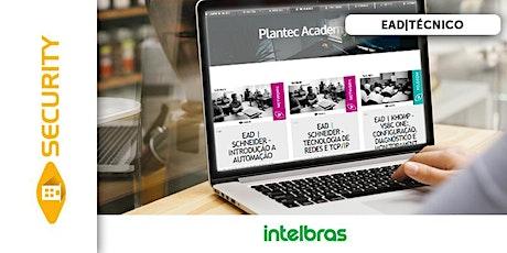 EAD|INTELBRAS - TÉCNICO EM SISTEMAS DE CFTV IP ingressos