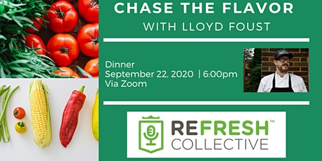 Chase the Flavor with Lloyd Foust tickets