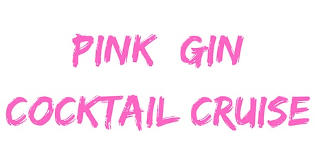Pink Gin ' Gin Cocktail Cruise - 7pm (The Liquorists)