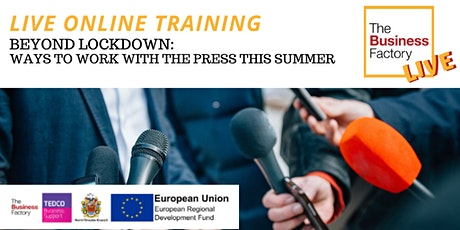 LIVE ONLINE - Working with the Press Post-Lockdown - 10am to 1pm tickets