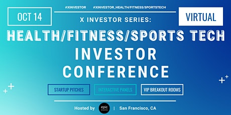 X Investor Series: Health/Fitness/Sports Tech Investor Conference (On Zoom) Tickets