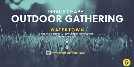 Grace Chapel Watertown Pop-up small group lawn gatherings tickets