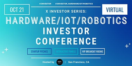 X Investor Series: Hardware/IoT/Robotics Investor Conference (On Zoom) tickets