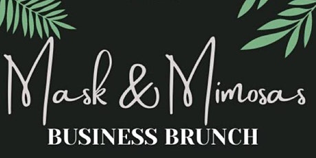 Mask & Mimosas Business Brunch tickets